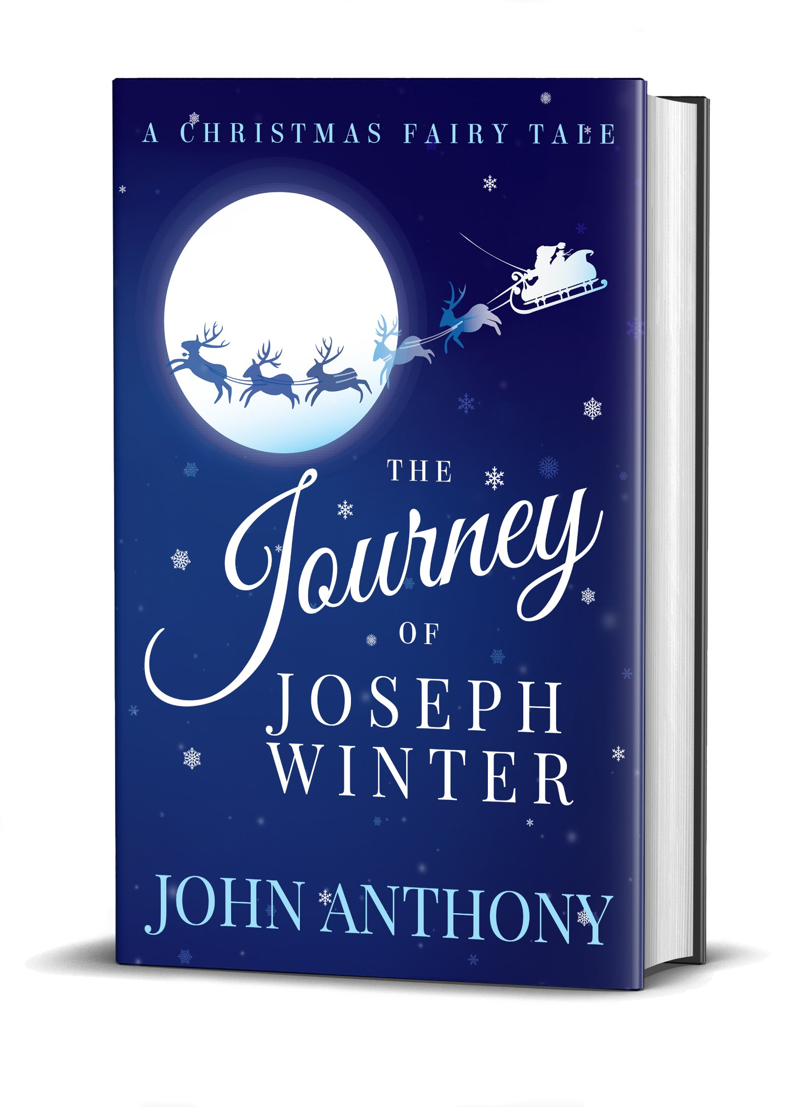 The Journey of Joseph Winter: A Christmas Fairy Tale by author John Anthony